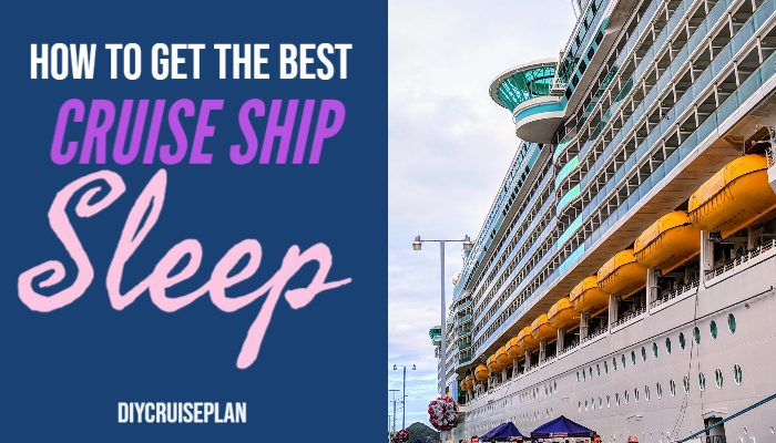 How to get the best cruise ship sleep